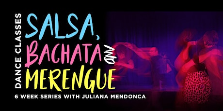 Salsa, Bachata & Merengue Dance Classes tickets