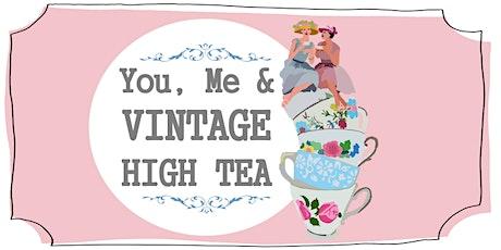 You, Me & Vintage High Tea tickets