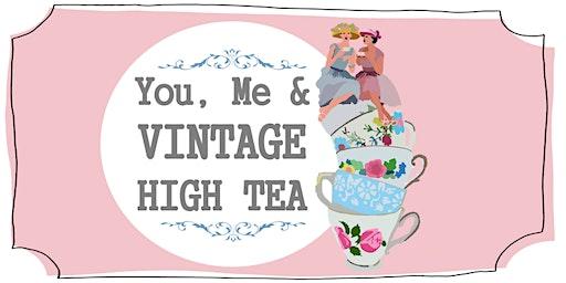 You, Me & Vintage High Tea
