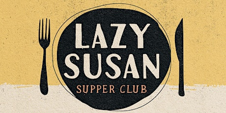 Lazy Susan Supper Club tickets