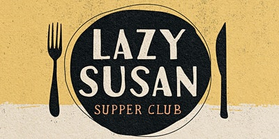 Lazy Susan Supper Club