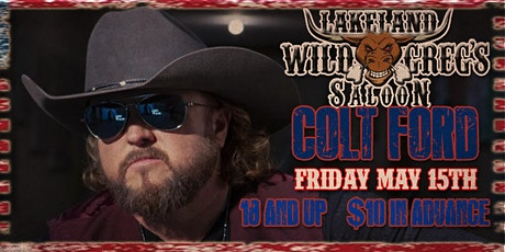 Colt Ford Live at Wild Greg's Saloon Lakeland tickets
