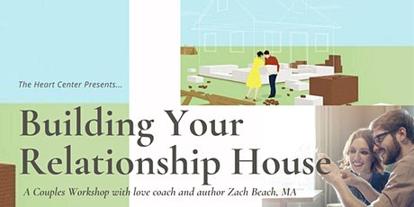 Building Your Relationship House - A Couples Workshop tickets