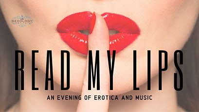 Read My Lips: An Evening of Erotica and Music tickets
