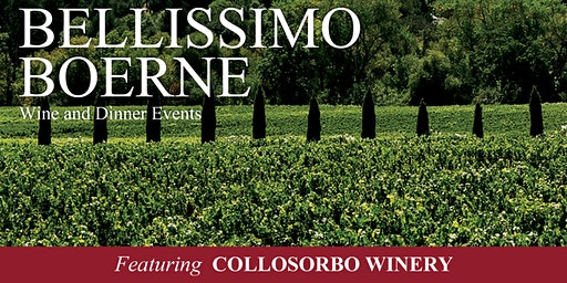 Bellissimo Boerne Wine and Dinner Event Featuring Collosorbo Winery