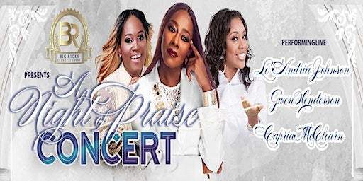 A Night of Praise Concert Featuring Le'Andria Johnson