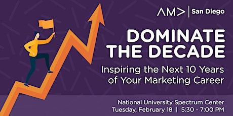 Dominate the Decade: Inspiring the Next 10 Years of Your Marketing Career tickets