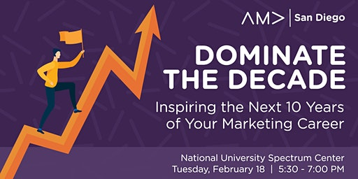 Dominate the Decade: Inspiring the Next 10 Years of Your Marketing Career