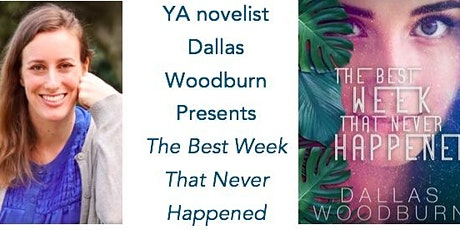 YA Author Dallas Woodburn launches The Best Week That Never Happened tickets