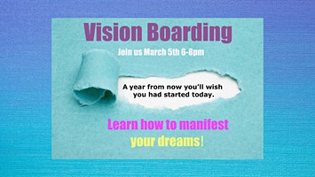 Vision Boarding -Learn How to Manifest Your Dreams