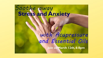 Soothe Away Stress and Anxiety with Acupressure and Essential Oils