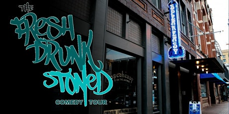 Fresh Drunk Stoned Comedy Tour @ Speakeasy tickets