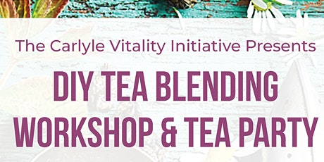 DIY and Brunch Series: Loose Tea Workshop and Tea Party Etiquette tickets