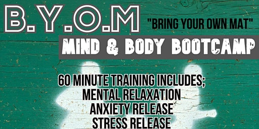 B.Y.O.M (MIND & BODY BOOTCAMP) [1HR Sessions)