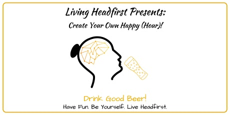 Living Headfirst Presents: Create Your Own Happy (Hour) 5.0! tickets