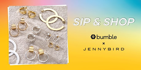 Sip and Shop With Bumble and Jenny Bird tickets