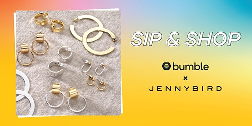 Sip and Shop With Bumble and Jenny Bird