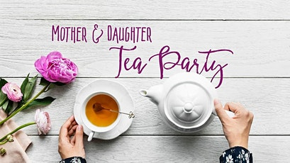 Mother-Daughter Tea Party tickets
