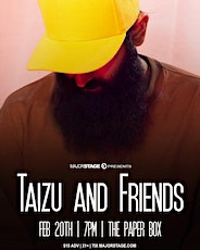 MajorStage Presents: Taizu And Friends Live @ The Paper Box (Early Show)  tickets
