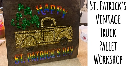 St. Patrick's  Vintage Truck Pallet Workshop tickets