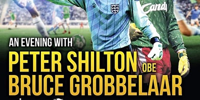 EVENING WITH PETER SHILTON AND BRUCE GROBBELAAR