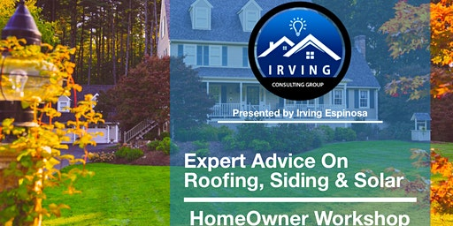 Expert Advice On Roofing, Siding, Additions and Solar |ICG HOMEOWNER WORKSHOP