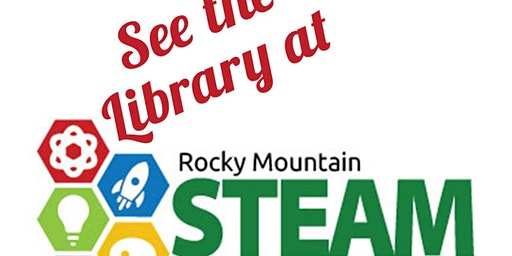 Longmont Public Library @ the 7th Annual Rocky Mountain STEAM Fest - MARCH 7