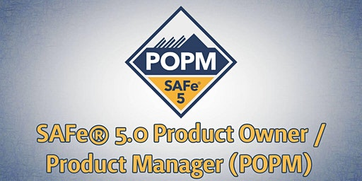 SAFe® 5.0 Product Owner/Product Manager (POPM) Course and Certification