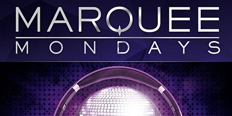 MARQUEE ladies night Monday - FREE guestlist and OPEN BAR! tickets