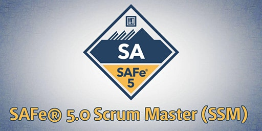 SAFe® 5.0 Scrum Master (SSM) Course and Certification
