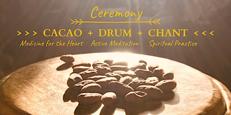 Cacao + Drum  + Chant  Ceremony  > Root your power tickets