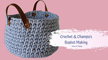 Crochet & Champa's - Basket Making Workshop