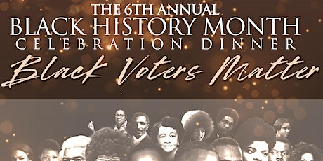 6th Annual Black History Month Celebration Dinner tickets