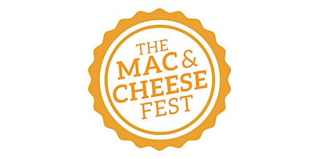 THE MAC AND CHEESE FEST 2020 - BAKERSFIELD tickets