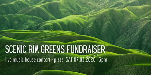 Scenic Rim Greens Fundraiser - Live Music + Pizza