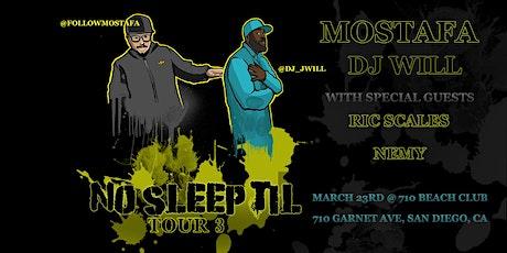 MOSTAFA w/ DJ Will | Ric Scales | Nemy  tickets