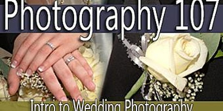 Photo 107: Intro to Wedding Photography tickets