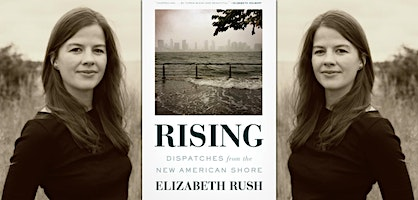 RARI Author Visit: Rising with Elizabeth Rush