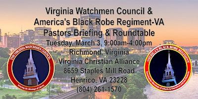 Virginia Watchmen Council/America's Black Robe Regiment-VA Pastors Briefing