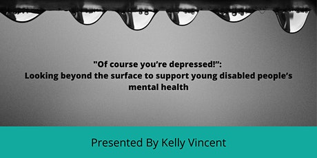 Supporting Young Disabled People's Mental Health tickets