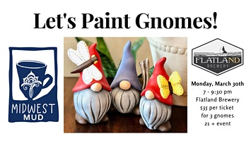 Let's Paint Gnomes at Flatland Brewery! Sold out!!