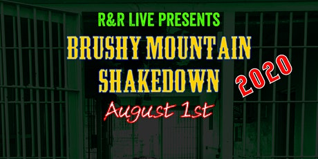 R & R LIVE PRESENTS BRUSHY MOUNTIAN SHAKE DOWN tickets