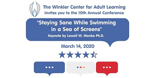 Winkler Conference 2020 - Staying Sane While Swimming in a Sea of Screens