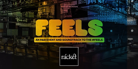 FEELS | A R&B EVENT AND SOUNDTRACK TO THE  FEELS tickets