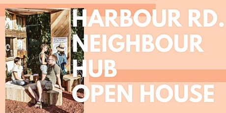 Harbour Rd Neighbour Hub Open House tickets