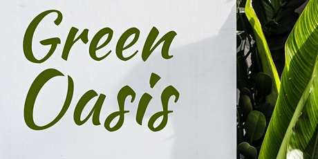 Green Oasis Opening tickets