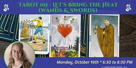 Tarot 101 Class Series: Let's Bring the Heat! (Wands and Swords) tickets