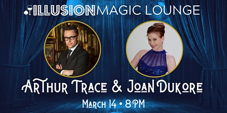 Magic with Arthur Trace and Joan Dukore tickets