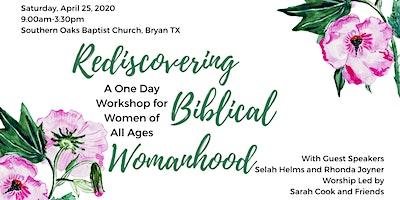 Rediscovering Biblical Womanhood