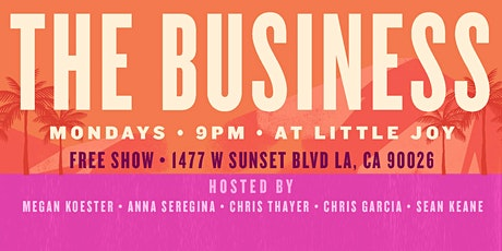 THE BUSINESS: #FREE Live Comedy Every Monday 9p at Little Joy tickets